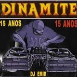 Dinamite - DINAMITE 15 ANOS