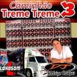 Dj Rodrigo Campos - Caminhão TREME TREME vol.03