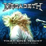 Megadeth -  That One Night: Live in Buenos Aires