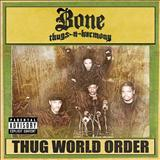 Bone Thugs N Harmony -  Bone Thugs-N-Harmony - Thug World Order [2002]