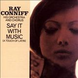 Ray Conniff - Say It With Music - JRP - 013