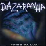Dazaranha - Tribo da Lua