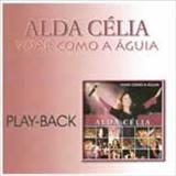 Alda Célia - Voar Como a Aguia (Playback)