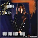 Andrea Fontes - Forca do Amor