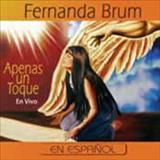 Fernanda Brum - Apenas Un Toque  En Vivo [Espanhol]