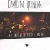 David Quinlan - No Infinito deste Amor  Ao vivo