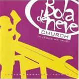 Bola de Neve - In Jesus We Trust - Louvor e Adoracao I