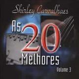 Shirley Carvalhaes - As 20 melhores Vol 03