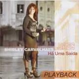 Shirley Carvalhaes - Ha uma saida Playback