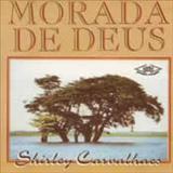 Shirley Carvalhaes - Morada de Deus