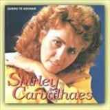 Shirley Carvalhaes - Quero Te Adorar