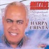 Mattos Nascimento - Interpretando Os Mais Belos Hinos Da Harpa Crista
