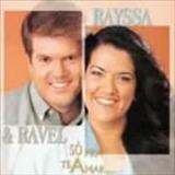 RAYSSA E RAVEL - Só Pra Te Amar (playback)