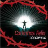 Carlinhos Félix - Obediência