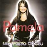 Pamela - Um Passo Ao Ceu