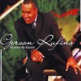 Gerson Rufino - 10 Anos de Louvor