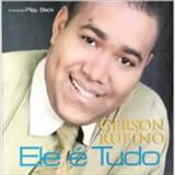 Gerson Rufino - Ele e Tudo