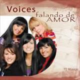 Voices - Falando De Amor