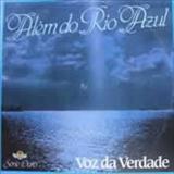 Voz da Verdade - Alem do Rio Azul