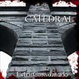 Catedral - Está Consumado (relançamento)