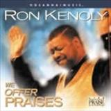 Ron Kenoly - We offer praises