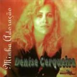 Denise Cerqueira - Minha Adoracao