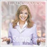 Soraya Moraes - Te Adoramos