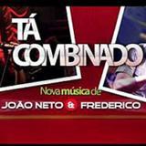 João Neto e Frederico - Tá Combinado