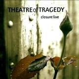 Theatre Of Tragedy - closure:live