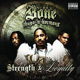 Bone Thugs N Harmony - 2007 - Strength & Loyalty