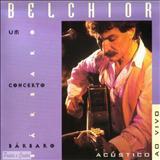 Belchior - Um Concerto Bárbaro - Acústico E Ao Vivo