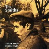 The Smiths - Thank You Lucky Stars!