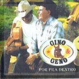 Gino e Geno - Por pra Dentro