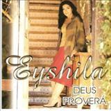 Eyshila - Deus Proverá