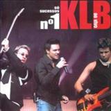 KLB - KLB Ao Vivo - Só Sucessos Nº 1