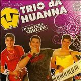 Trio da Huanna - Trio da Huanna Agosto - 2011
