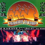 Cavaleiros Do Forró - Cavaleiros do Forró - Volume 02 - O Karate