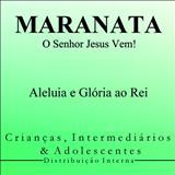 Igreja Cristã Maranata - Crianças, Intermediários e Adolecentes