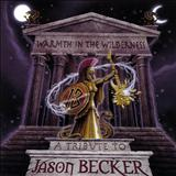 Jason Becker - Tribute To Jason Becker - Warmth In The Wilderness Vol. I (Disc 1)