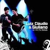 Luiz Cláudio e Giuliano