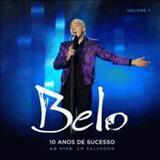 Belo - Belo 10 Anos de Sucesso Ao Vivo em Salvador (Vol.1)