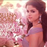 Selena Gomez - Selena Gomez & The Scene -  A Year Without Rain ( Deluxe Edition )