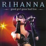 Rihanna - Good Girl Gone Bad Live in Manchester
