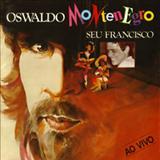 Oswaldo Montenegro - Seu Francisco