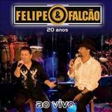 Felipe & Falcão - 20 anos ao vivo