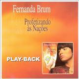 Fernanda Brum - Profetizando Às Nações Play-Back