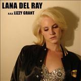 Lana Del Rey - Lana Del Rey a.k.a Lizzy Grant