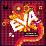 Banda Eva - Veja Alto Ouça Colorido