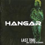 Hangar - Last time was just the begining