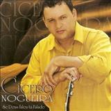Cicero Nogueira - Se Deus falou tá falado